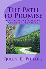 The Path to Promise: How to Move Forward After Brokenness Paperback