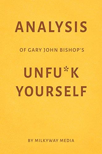 Analysis of Gary John Bishop's Unfu*k Yourself by Milkyway Media