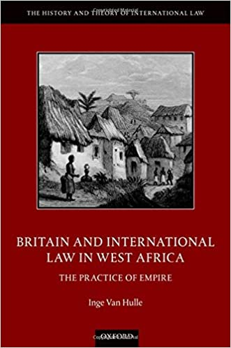 Britain and international law in West Africa : the practice of empire