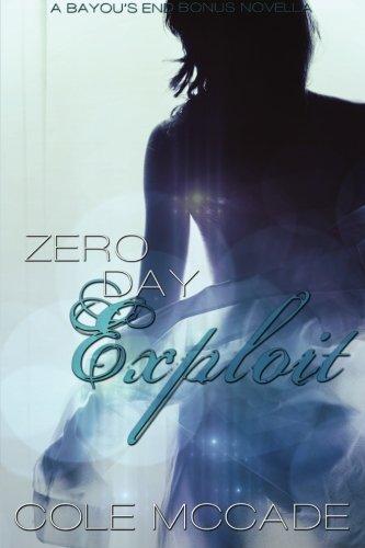 Zero Day Exploit (Bayou's End)