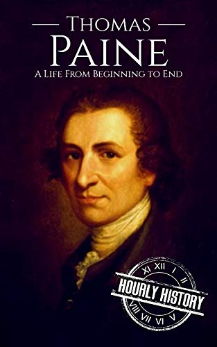 Thomas Paine: A Life from Beginning to End