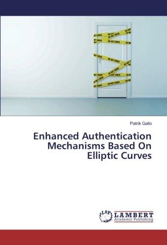Download Enhanced Authentication Mechanisms Based On Elliptic Curves ebook