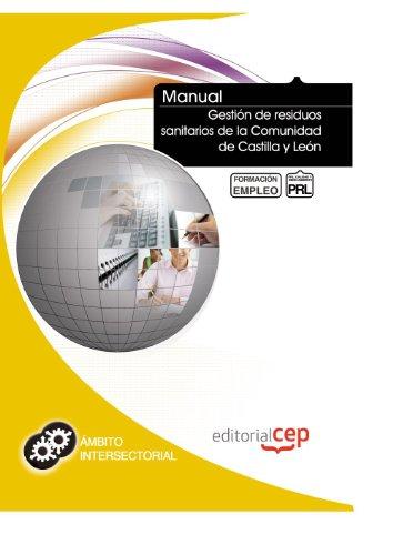Descargar Libro Manual Gestión De Residuos Sanitarios De La Comunidad De Castilla Y León. Formación Para El Empleo Icb Editores