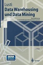 Data Warehousing und Data Mining: Eine Einführung in entscheidungsunterstützende Systeme (Springer-Lehrbuch)