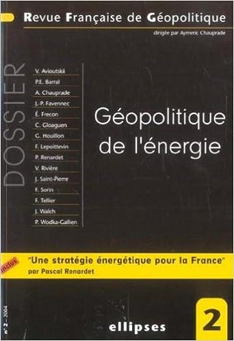 Lire un Revue française de géopolitique, N° 2 - 2004 : Géopolitique de l'énergie pdf ebook