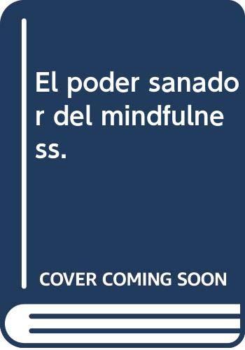 El poder sanador del mindfulness.: Una nueva manera de ser. Libro III (Jon Kabat Zinn The Healing Power Of Mindfulness)