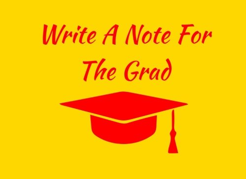 Write A Note For The Grad: Gold / Red School Spirit Graduation Guest Book For Party, Autograph Book, Writing Journal (Tassel Zone School Colors) pdf