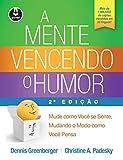 capa de A Mente Vencendo o Humor: Mude como Você se Sente, Mudando o Modo como Você Pensa