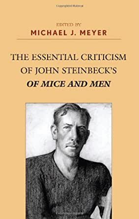 of mice and men literary criticism Abstract: john steinbeck's of mice and men has focused on the  people,  steinbeck undertook to launch a literary work which besides its typical  dream  with regards to lacanian psychoanalytical criticism in order to figure out their.