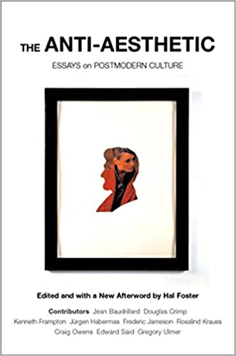 com the anti aesthetic essays on postmodern culture  com the anti aesthetic essays on postmodern culture 9781565847422 hal foster books