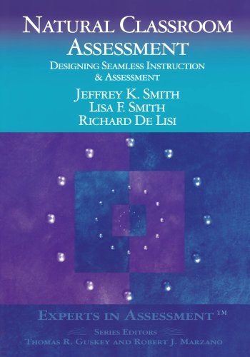 Natural Classroom Assessment: Designing Seamless Instruction and Assessment (Experts In Assessment Series)