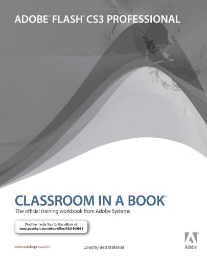 Adobe Flash CS3 Professional Classroom in a Book by Adobe Press