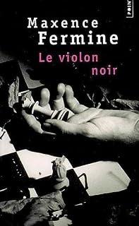Le violon noir : roman, Fermine, Maxence