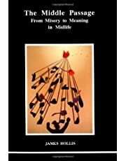 The Middle Passage: From Misery to Meaning in Midlife (Studies in Jungian Psychology by Jungian Analysts)