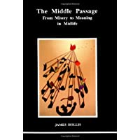 The Middle Passage: From Misery to Meaning in Mid-Life (Studies in Jungian Psychology by Jungian Analysts)