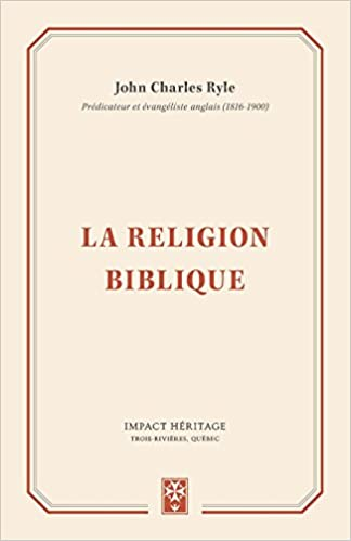 La Religion Biblique Practical Religion French Edition
