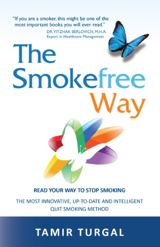 The Smokefree Way:  READ YOUR WAY TO STOP SMOKING. THE MOST INNOVATIVE, UP-TO-DATE AND INTELLIGENT QUIT SMOKING METHOD (Best Tips To Quit Smoking)