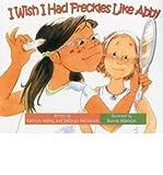 I Wish I Had Freckles Like Abby (I Wish (Raven Tree Press)) (Paperback) - Common