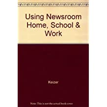 Using Newsroom at Home, School and Work