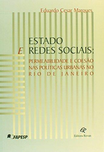Estado e Redes Sociais. Permeabilidade e Coesão nas Políticas. Urbanas no Rio de Janeiro