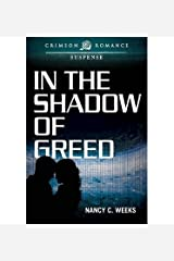 [ In the Shadow of Greed by Weeks, Nancy C ( Author ) Feb-2014 Paperback ]