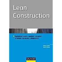 Lean Construction : Optimiser coûts, qualité, sécurité et délais en mode collaboratif (Hors Collection) (French Edition)