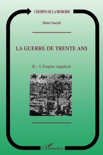 La Guerre de Trente Ans: Tome 2. L'Empire supplicié (French Edition) pdf