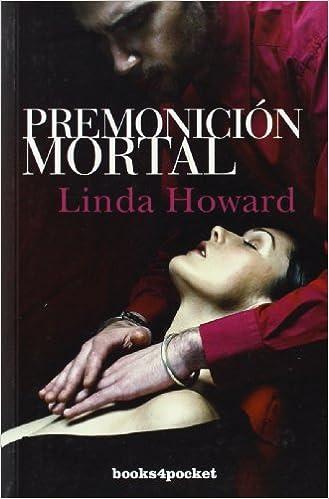 Premonición mortal (Romántica): Amazon.es: Linda Howard, M. Cristina Martín Sanz: Libros