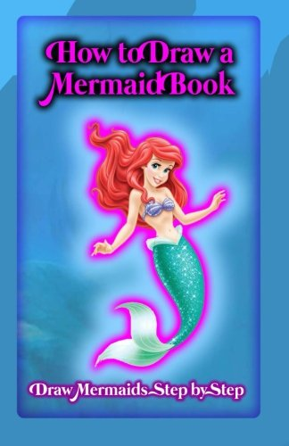how-to-draw-a-mermaid-book-draw-mermaids-step-by-step-volume-1