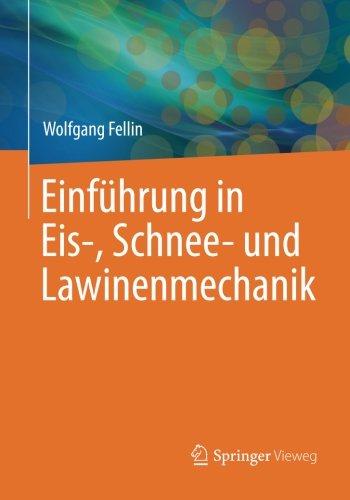 Einführung in Eis-, Schnee- und Lawinenmechanik (German Edition)