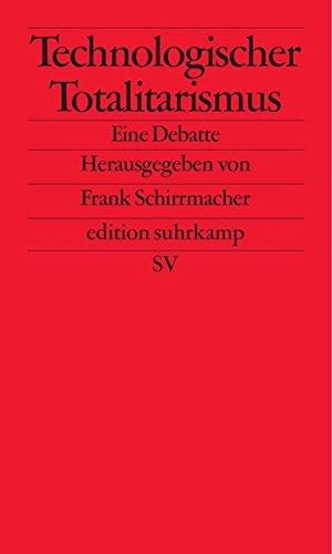 Technologischer Totalitarismus: Eine Debatte (edition suhrkamp)