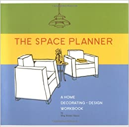 The Space Planner: A Home Decorating Design Workbook: Meg Mateo Ilasco:  9780811852906: Amazon.com: Books