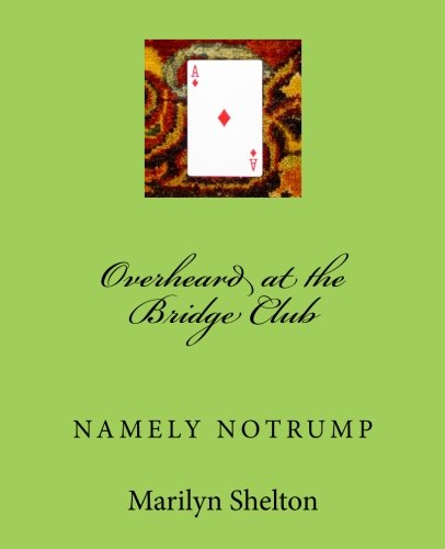 dge Club: Namely Notrump Conventions (Bidding and Defending Notrump) (Volume 3) ()