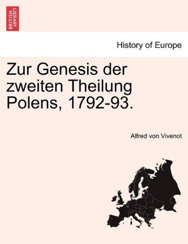Download Zur Genesis der zweiten Theilung Polens, 1792-93. DRITTER BAND (German Edition) ebook