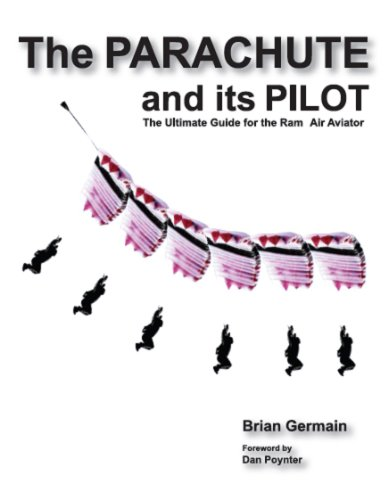 Parachute And Its Pilot,The: The Ultimate Guide For The Ram-Air ()