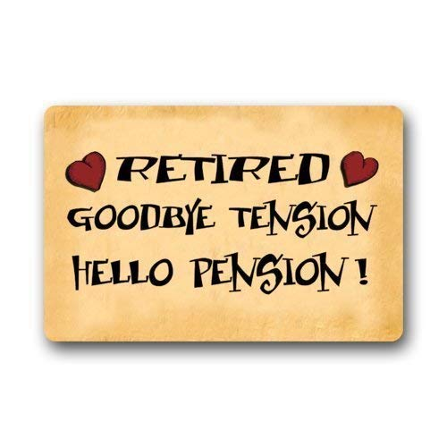 MRFANG Non-Slip Entryways Funny Retirement Quotes & Sayings Doormat - Retired Good Bye Tension Hello Pension Picture Rectangle Indoor/Outdoor Rectangle Floor Mat Doormat, 3/16 Thickness