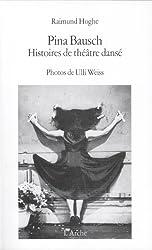 Pina Bausch - Histoires de théâtre dansé