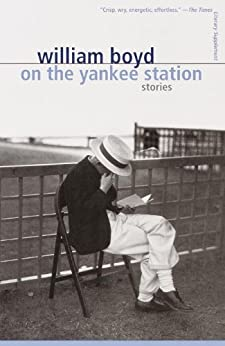 On the Yankee Station: Stories (Vintage International) by [Boyd, William]
