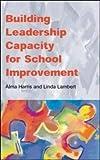 Building Leadership Capacity for School Improvement, Harris, 0335225691