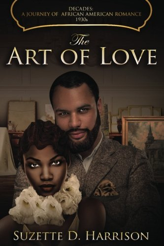 The Art of Love (Decades: A Journey of African American Romance) (Volume 4)