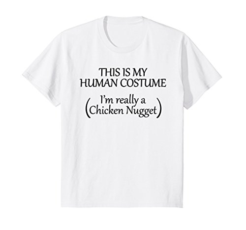 Kids This is my HUMAN COSTUME I'm really a Chicken Nugget TShirt 12 (Chicken Nugget Halloween Costumes)