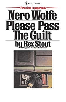 Please Pass The Guilt (A Nero Wolfe Mystery Book 45) by [Stout, Rex]