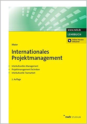 Internationales Projektmanagement: Interkulturelles Management. Projektmanagement-Techniken. Interkulturelle Teamarbeit (NWB Studium Betriebswirtschaft) Taschenbuch – 1. Oktober 2015 Harald Meier NWB Verlag 348252842X Lehrbuch