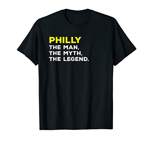 Phillies Legend - PHILLY The Man, The Myth, The Legend Gift T-Shirt Men Boys