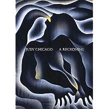 Judy Chicago: A Reckoning
