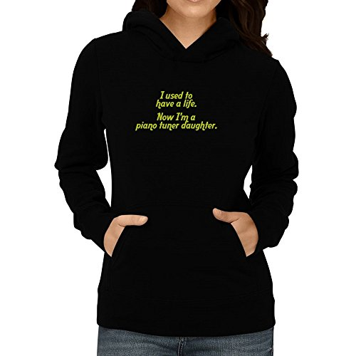 Price comparison product image Site Athletics I used to have a life now I'm a Piano Tuner daughter Women Hoodie