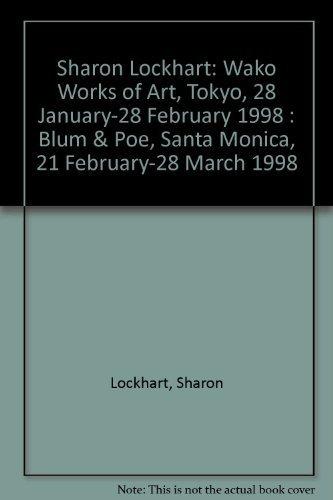 Sharon Lockhart: Wako Works of Art, Tokyo, 28 January-28 February 1998 : Blum & Poe, Santa Monica, 21 February-28 March 1998