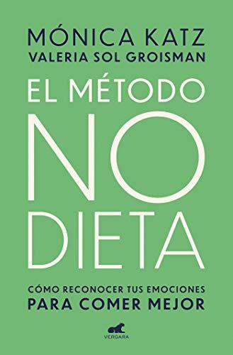 Método no dieta (Libro práctico) por Monica Katz,Valeria Sol Groisman
