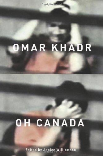 Omar Khadr, Oh Canada by Janice Williamson (2012-05-01)