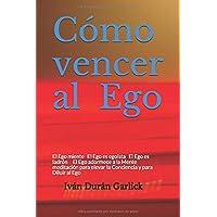 Cómo vencer al Ego: El Ego